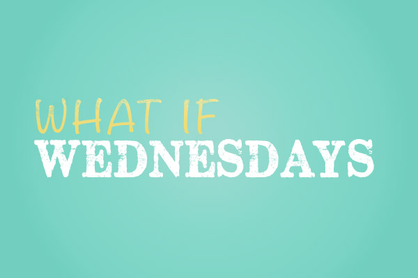 What if Wednesdays